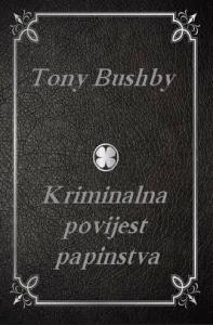 KRIMINALNA POVIJEST PAPINSTVA - UVOD